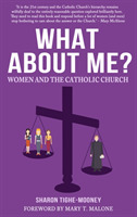 What About Me? Women and the Catholic Ch
