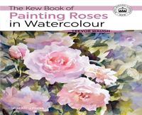Kew Book of Painting Roses in Watercolou