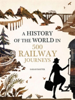 History of the World in 500 Railway Jour