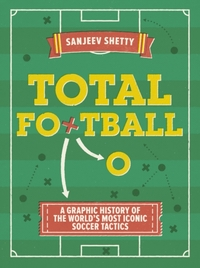Total Football - A graphic history of th