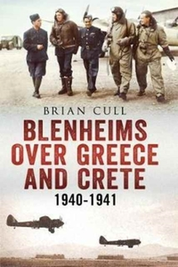 Blenheims Over Greece and Crete 1940-194