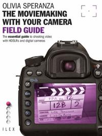 Moviemaking with your Camera Field Guide