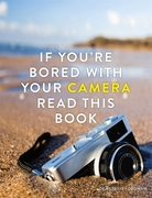 If You're Bored With Your Camera Read Th