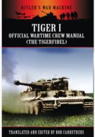 Tiger I: The Official Wartime Crew Manua