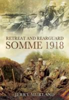 Retreat and Rearguard - Somme 1918