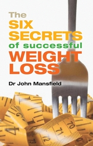 The Six Secrets of Successful Weight Los