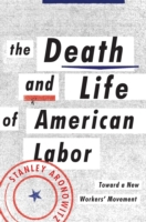 Death and Life of American Labor