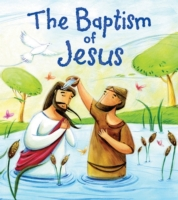 The Baptism of Jesus (My First Bible Sto