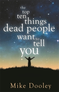 The Top Ten Things Dead People Want to T