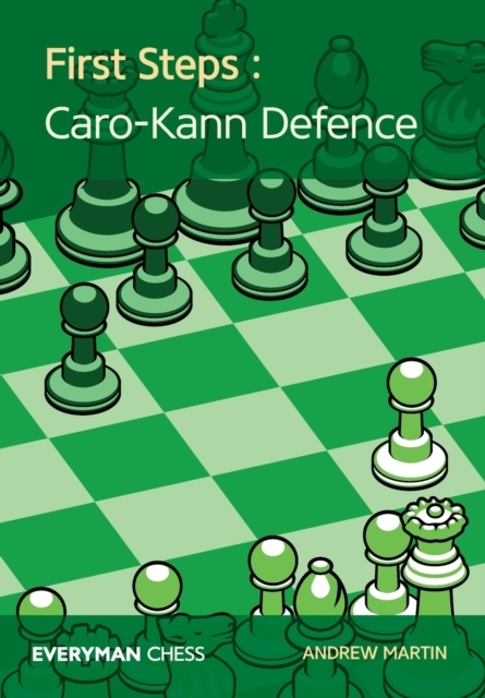 First Steps: Caro-Kann Defence