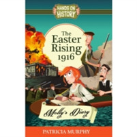 The Easter Rising 1916 - Molly's Diary