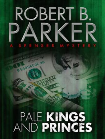 Pale Kings and Princes (A Spenser Myster