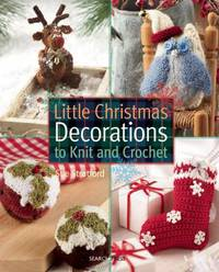 Little Christmas Decorations to Knit & C