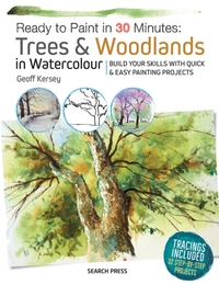 Ready to Paint in 30 Minutes: Trees & Wo