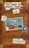 The Diaries of Robin's Travels: Agra