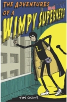 Adventures of a Wimpy Superhero