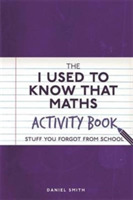 The I Used to Know That: Maths Activity