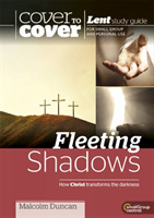 Fleeting Shadows - How Christ transforms