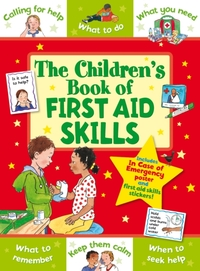 CHILDRENS BOOK OF FIRST AID SKILLS