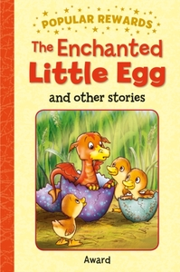 The Enchanted Little Egg and Other Stori
