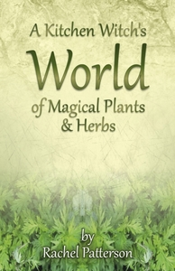 A Kitchen Witch's World of Magical Herbs