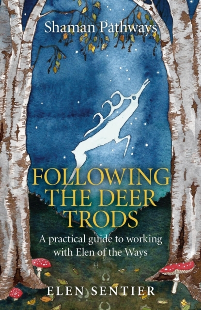 Shaman Pathways - Following the Deer Tro