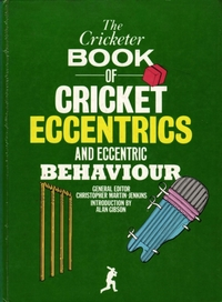 Cricketer Book of Cricket Eccentrics and