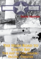 High Road To Tokyo Bay - The AAF In The
