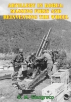 Artillery In Korea: Massing Fires And Re