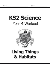 KS2 Science Year Four Workout: Living Th