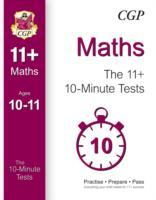 10-Minute Tests for 11+ Maths Ages 10-11