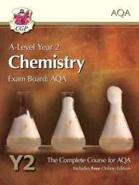 A-Level Chemistry for AQA: Year 2 Studen