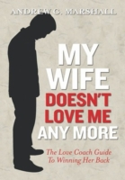 My Wife Doesn't Love Me Any More
