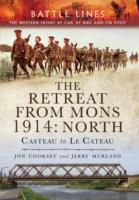 The Retreat from Mons 1914 - North