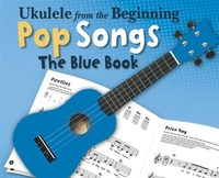 Ukulele from the Beginning - Pop Songs