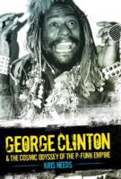 George Clinton and the Cosmic Odyssey of
