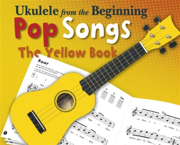Ukulele From The Beginning - Pop Songs (