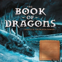 The Book of Dragons: Secrets of the Drag