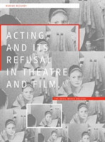 Acting and its Refusal in Theatre and Fi
