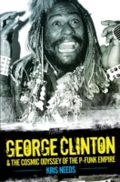 George Clinton & The Cosmic Odyssey of t