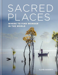 Sacred Places: Where to find wonder in the world