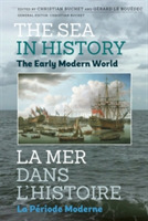 The Sea in History - The Early Modern Wo