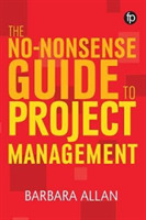 The No-Nonsense Guide to Project Managem