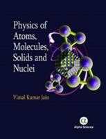 Physics of Atoms, Molecules, Solids and