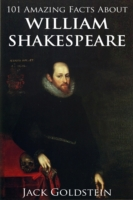 101 Amazing Facts about William Shakespe