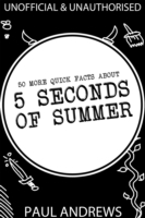 50 More Quick Facts about 5 Seconds of S