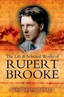 Life and Selected Works of Rupert Brooke