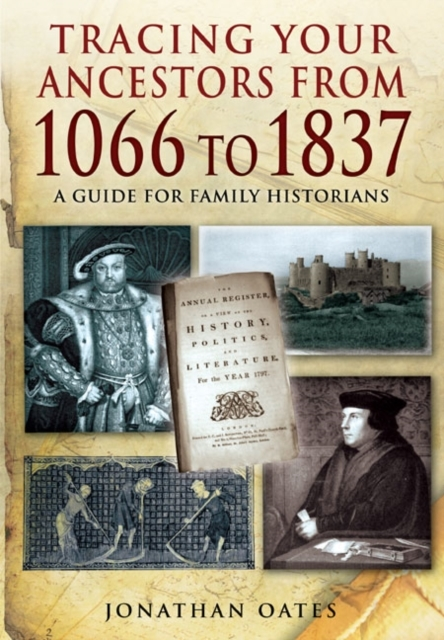 Tracing Your Ancestors from 1066 to 1837
