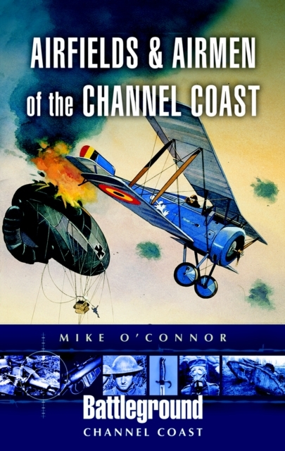 Airfields and Airmen of the Channel Coas