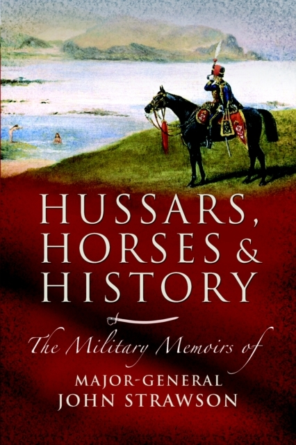 Hussars, Horses and History